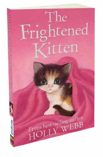 The Frightened Kitten (Holly Webb Animal Stories)