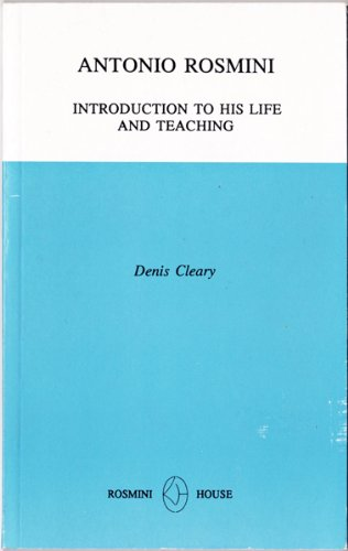 Antonio Rosmini: Introduction to His Life and Teaching, Cleary, Denis