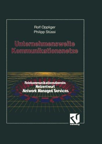 Unternehmensweite Kommunikationsnetze  [Oppliger, Rolf - Stüssi, Philipp J.] (Tapa Blanda)