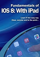 Fundamentals of IOS 8: With iPad Front Cover