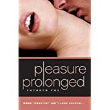 Pleasure Prolongedby Cathryn Fox