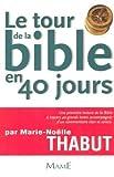 Marie-Noëlle Thabut Le tour de la Bible en 40 jours