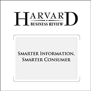 Smarter Information, Smarter Consumer (Harvard Business Review) | [Richard H. Thaler, Will Tucker]