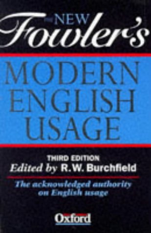 The New Fowler's Modern English Usage, The Third Revised...