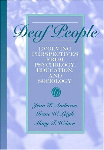 Deaf People: Evolving Perspectives from Psychology, Education and Sociology