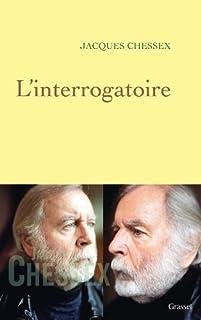 L'interrogatoire, Chessex, Jacques (1934-2009)