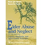 [(Elder Abuse and Neglect: Causes, Diagnosis, and Intervention Strategies)] [Author: Mary Joy Quinn] published on (June, 1997)