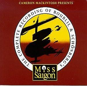 The Complete Recording of Boublil & Schonberg's Miss Saigon