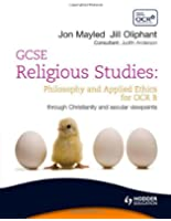 GCSE Religious Studies: Philosophy and Applied Ethics for OCR B (OCR GCSE Religious Studies Series)