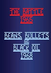 The Battle + Beans, Bullets and Black Oil
