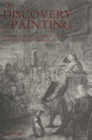The Discovery of Painting: The Growth of Interest in the Arts in England, 1680-1768 (Yale Center for British Art -Studie
