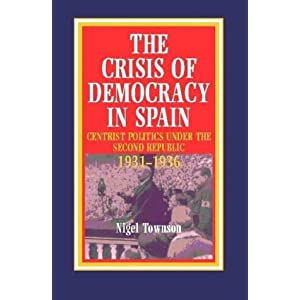 The Crisis of Democracy in Spain: Radical Centrist Politics Under ...