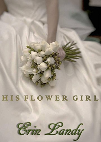 His Flower Girl by Erin Landy ebook deal