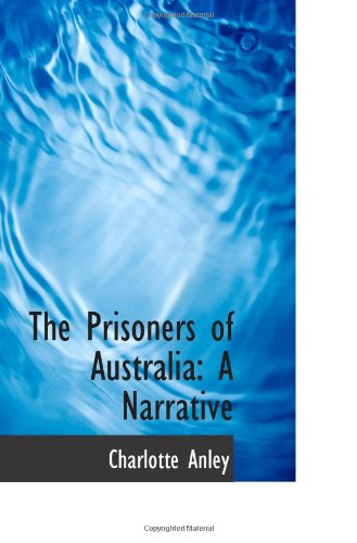 The Prisoners of Australia: A Narrative