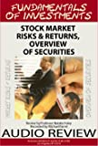 Fundamentals of Investment: Stock Market Risks & Returns, Overview of Securities ( Audiobook Edition )