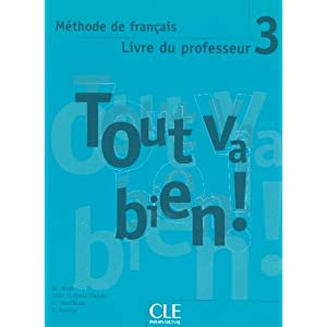Tout Va Bien! Level 4 Teacher's Guide (French Edition) Helene Auge