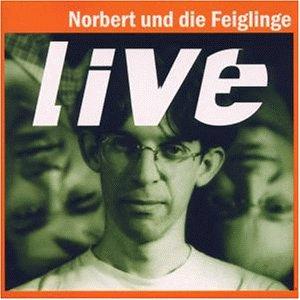 Norbert & Die Feiglinge - Live - Zortam Music