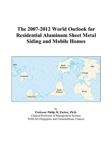 the-2007-2012-world-outlook-for-residential-aluminum-sheet-metal-siding-and-mobile-homes