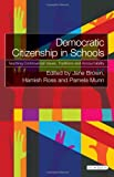img - for Democratic Citizenship in Schools: Teaching Controversial Issues, Traditions and Accountability book / textbook / text book