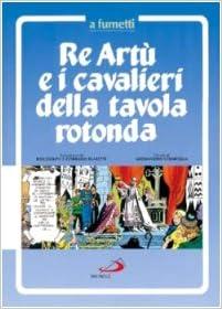 Re Artù e i cavalieri della Tavola rotonda a fumetti: C