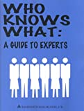 img - for Who Knows What : A Guide to Experts book / textbook / text book