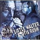 Little Walter/Otis Rush