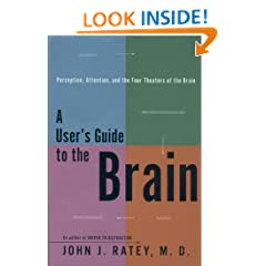A User's Guide to the Brain: Perception, Attention and the Four Theaters of the Brain