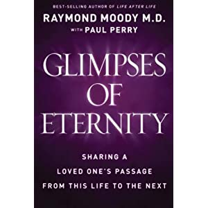 Glimpses of Eternity by Raymond Moody, MD with Paul Perry