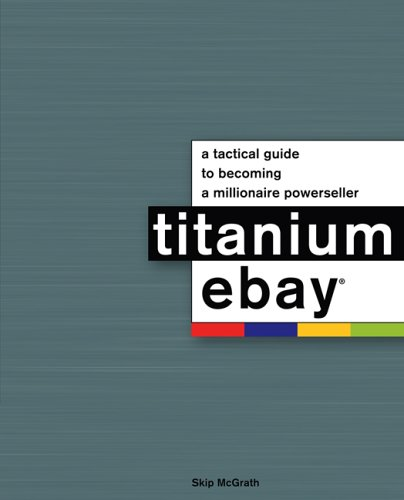 Titanium Ebay:: A Tactical Guide To Becoming A Millionaire Powerseller front-565850