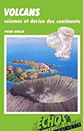 Volcans, séismes et dérive des continents