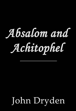 essays on absalom and achitophel by john