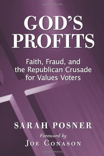 God's Profits: Faith, Fraud, and the Republican Crusade for Values Voters: Sarah Posner, Joe Conason: 9780979482212: Amazon.com: Books