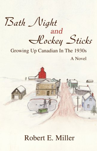 Bath Night and Hockey Sticks: Growing Up Canadian In The 1930s
