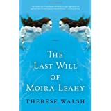 The Last Will of Moira Leahy: A Novel ~ Therese Walsh