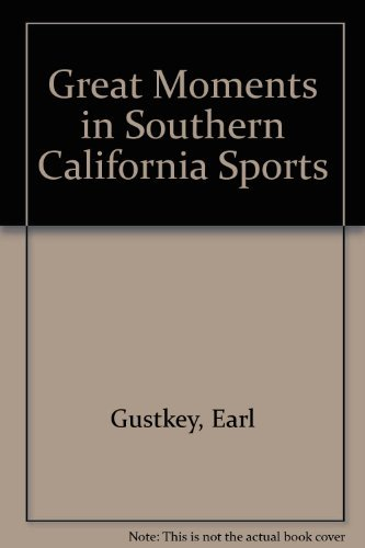 Great Moments in Southern California Sports