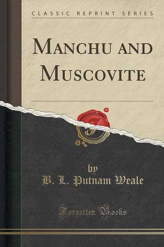 Manchu and Muscovite (Classic Reprint)