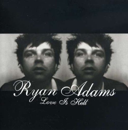 Ryan Adams - Love Is Hell, Part 1 - Zortam Music