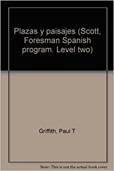 Plazas y paisajes (Scott, Foresman Spanish program. Level two): Paul T