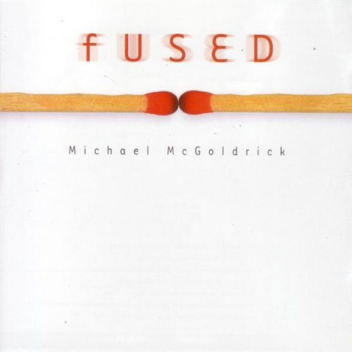 MICHAEL MCGOLDRICK : FUSED