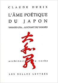 L\'âme poétique du Japon par Claude Durix