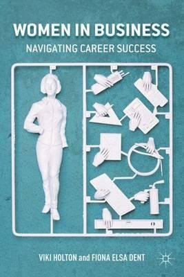 by-holton-viki-author-women-in-business-navigating-career-success-2012-by-apr-2012-hardcover