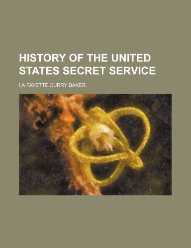History of the United States Secret Service