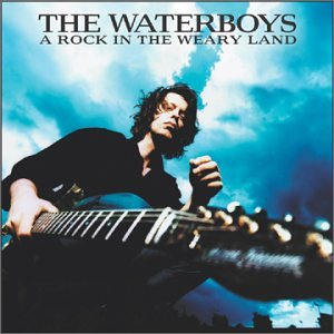 The Waterboys - Rock In The Weary Land - Zortam Music