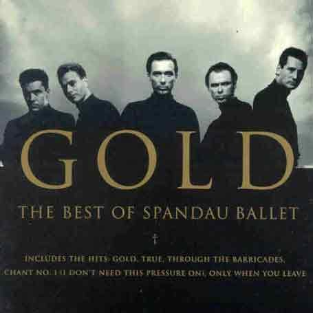 Spandau Ballet - Gold: Best of Spandau Ballet - Zortam Music