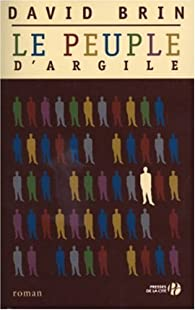 Le Peuple d'argile par David Brin