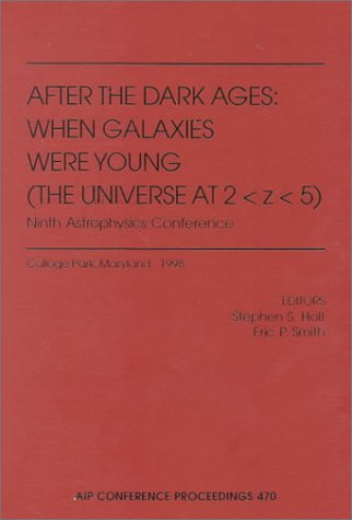 After the dark ages [electronic resource] : when galaxies were young (the universe at 2 z 5)