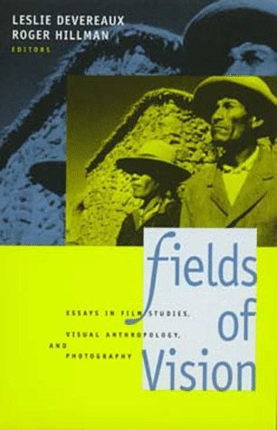 Fields of Vision: Essays in Film Studies, Visual Anthropology, and Photography