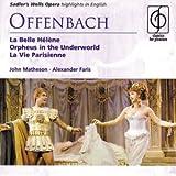 Offenbach: Orpheus In The Underworld / La Vie Parisienne / La Belle Helene [Highlights in English]