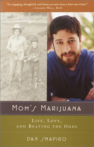 Mom's Marijuana: Life, Love, and Beating the Odds: Dan Shapiro: 9780375708015: Amazon.com: Books
