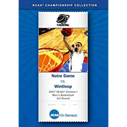 2007 NCAA(r) Division I Men's Basketball 1st Round - Notre Dame vs. Winthrop